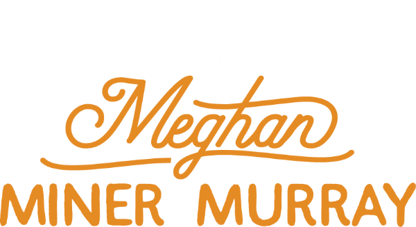 Meghan Miner Murray, science and travel journalist