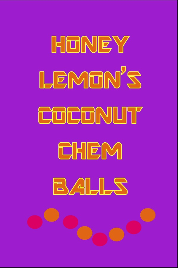 Honey Lemon's Coconut Chem Balls