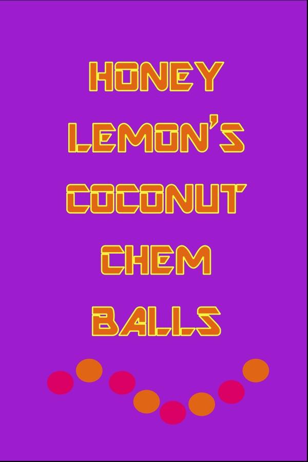 Honey Lemon's Coconut Chem Balls