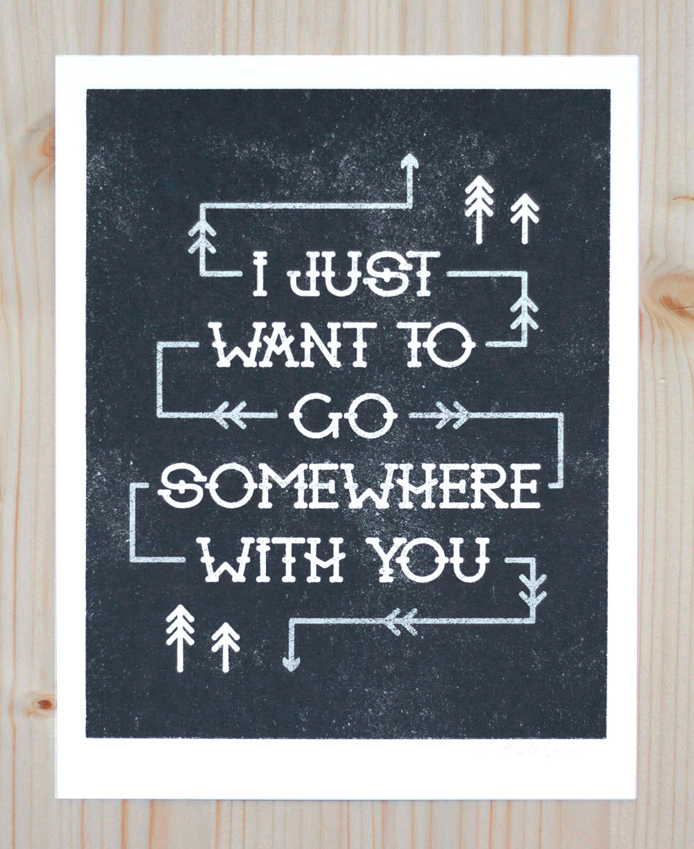 I Just Want To Go Somewhere With You