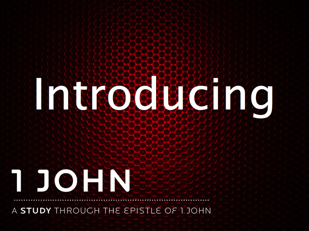 Introducing 1 John.001.jpg
