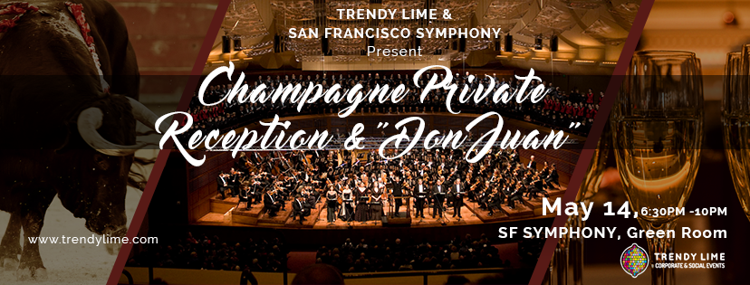 "May 14: Trendy Lime & SF Symphony present: ""Don Juan"" Private Reception"