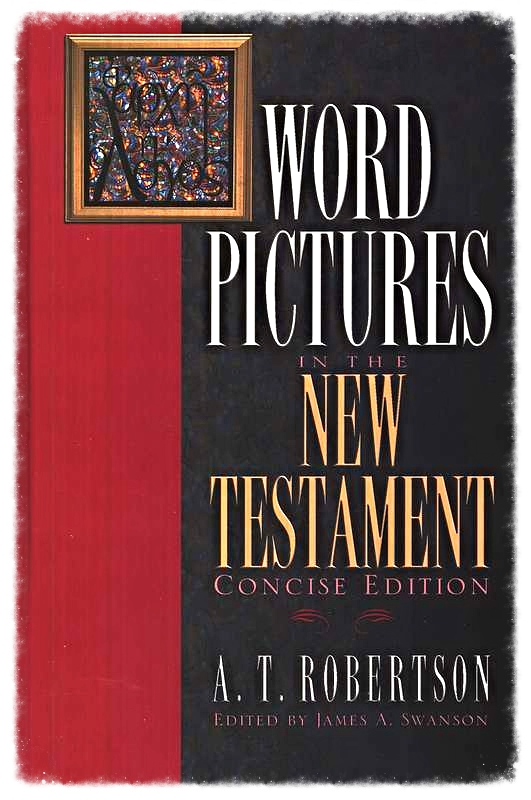 Robertson's Word Pictures in the New Testament.jpg