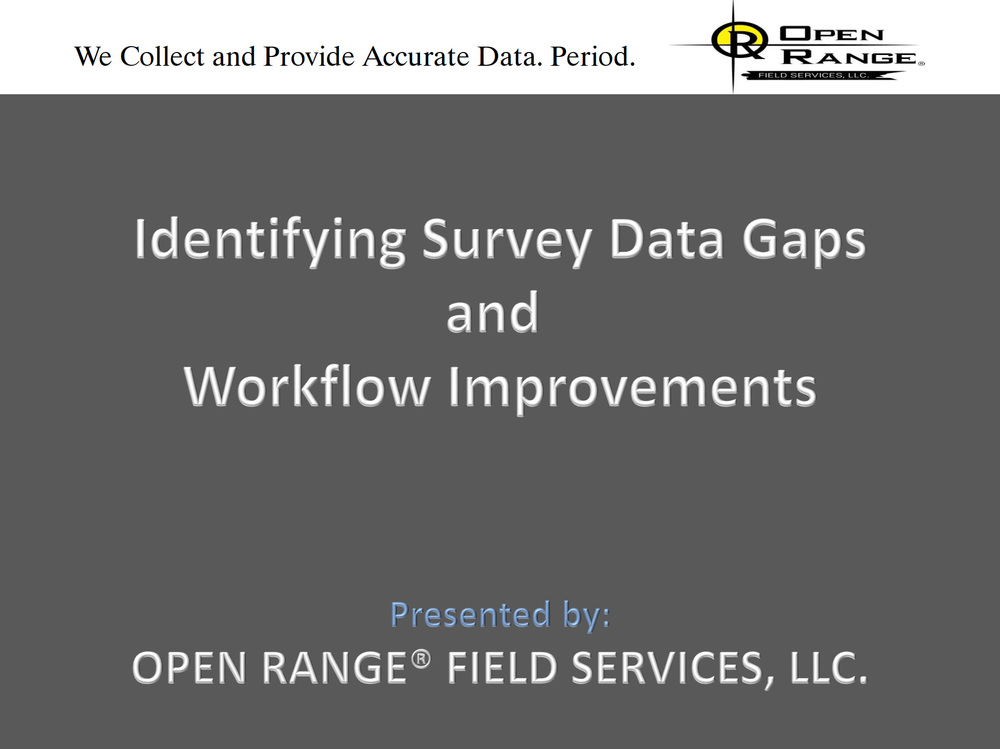 Identifying Survey Data Gaps and Workflow Improvements