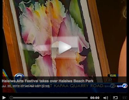Watch this video of me talking about the 2012 Hale`iwa Arts Festival on KHON TV: