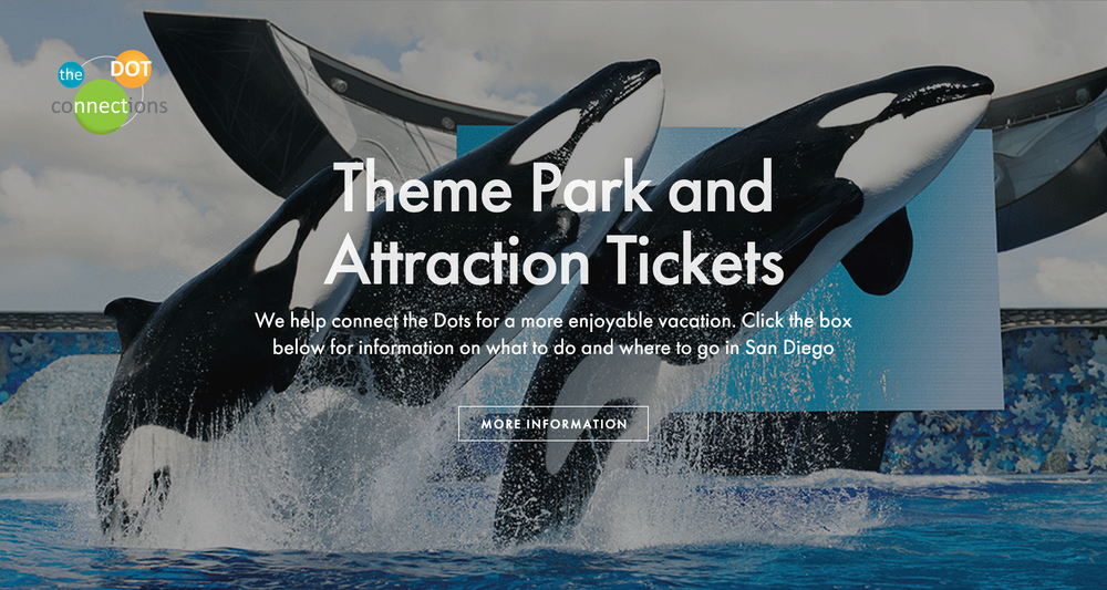 This Squarespace site was created for The Dot Connections.The most popular use of the websites is the purchasing and printing of theme park , attraction and tour tickets directly from thelobbies ofseveral Southern California