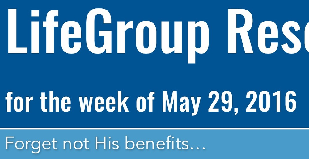 LifeGroup Resource Guide for the week of May 29 — Faith