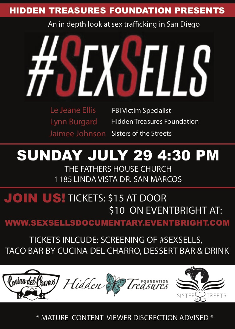 Hidden Treasures Foundation will be showing #SexSells, a documentary  regarding sex trafficking specific to San Diego County. Guest panelists are  an FBI ...
