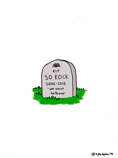 RIP 30 Rock   October 11, 2006-January 31, 2013   7 seasons. 138 episodes. A million laughs.   …Thanks for the memories…
