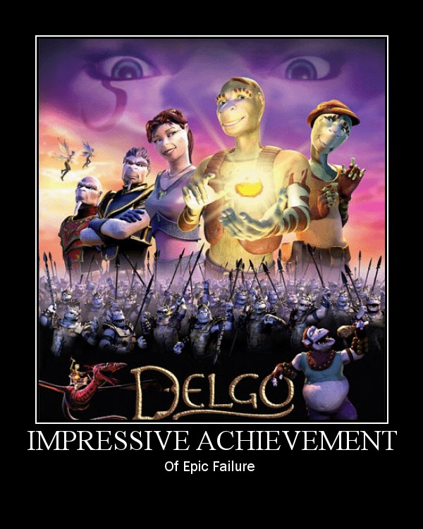 At least I didn't make  Delgo.