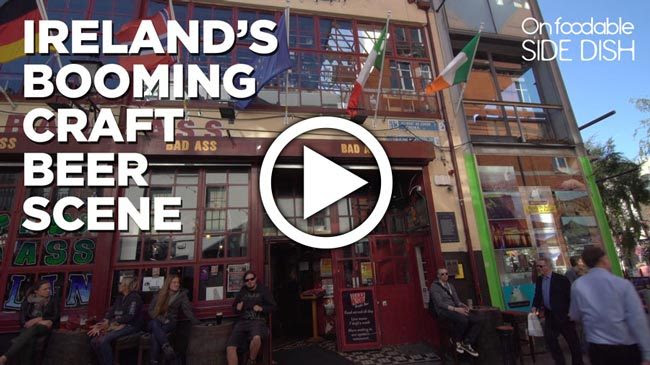 Side Dish: The Epicenter of Ireland's Booming Craft Beer Scene [VIDEO]