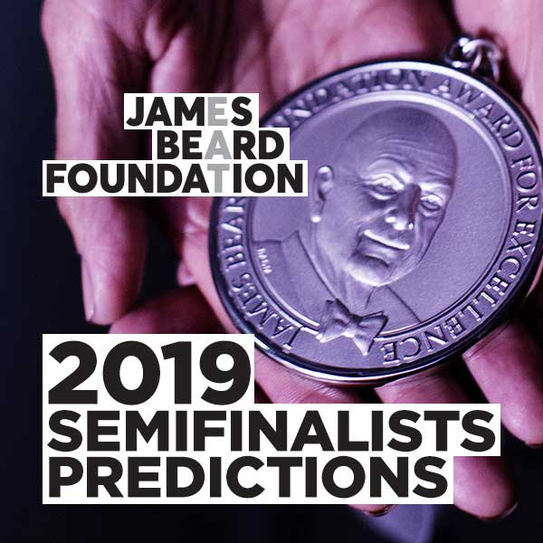 James Beard Announces 2019 Semifinalists and Predictions