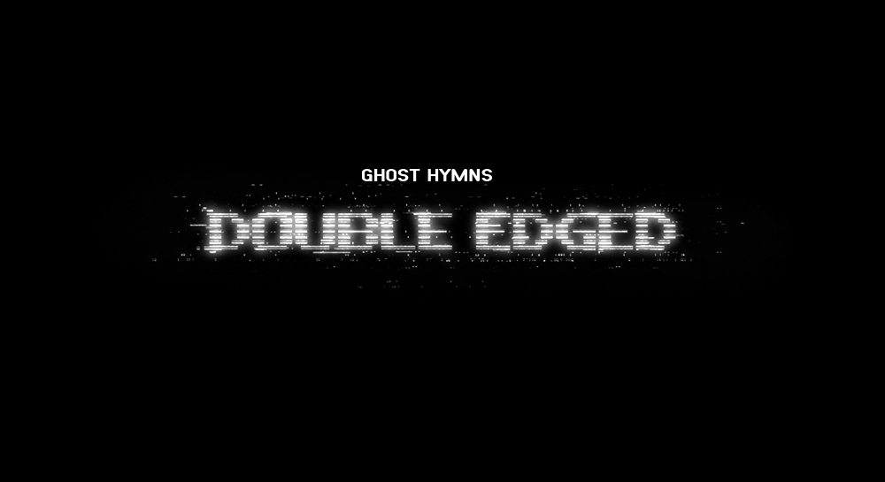 GHOST HYMNS - DOUBLE EDGED (OFFICIAL VIDEO)