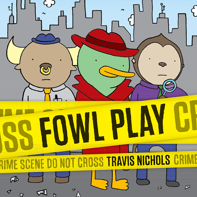 Fowl Play by Travis Nichols