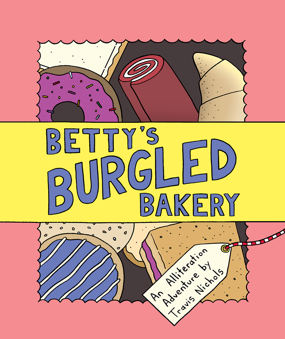 Betty's Burgled Bakery by Travis Nichols