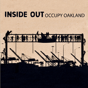 Inside Out, Occupy Oakland