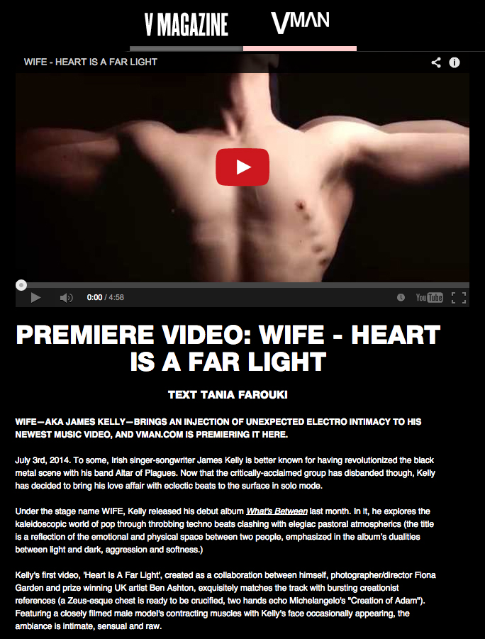 // VMan premiere of video for WIFE - 'Heart Is A Far Light' - directed by Fiona Garden featuring Ben Ashton, both body and work.