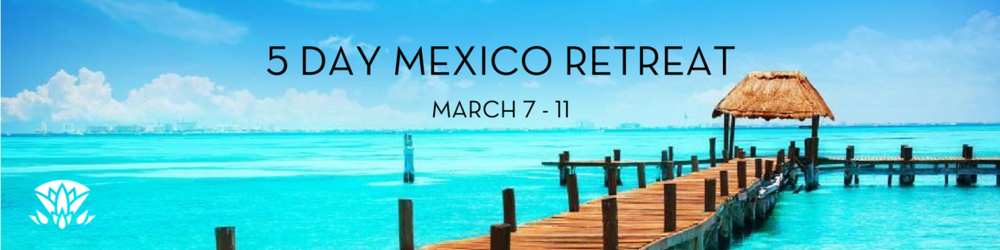 5 Day mexico retreat1 (2).png