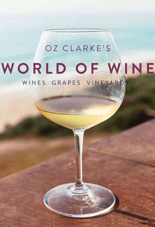 Oz Clarke's World of Wine- Wines Grapes Vineyards.jpeg