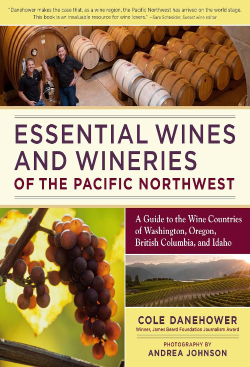 Essential Wines and Wineries of the Pacific Northwest- A Guide to the Wine Countries of Washington, Oregon, British Columbia, and Idaho.jpeg