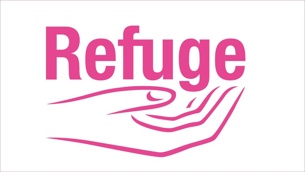 Refuge - an excellent organisation that helps victims of domestic violence.