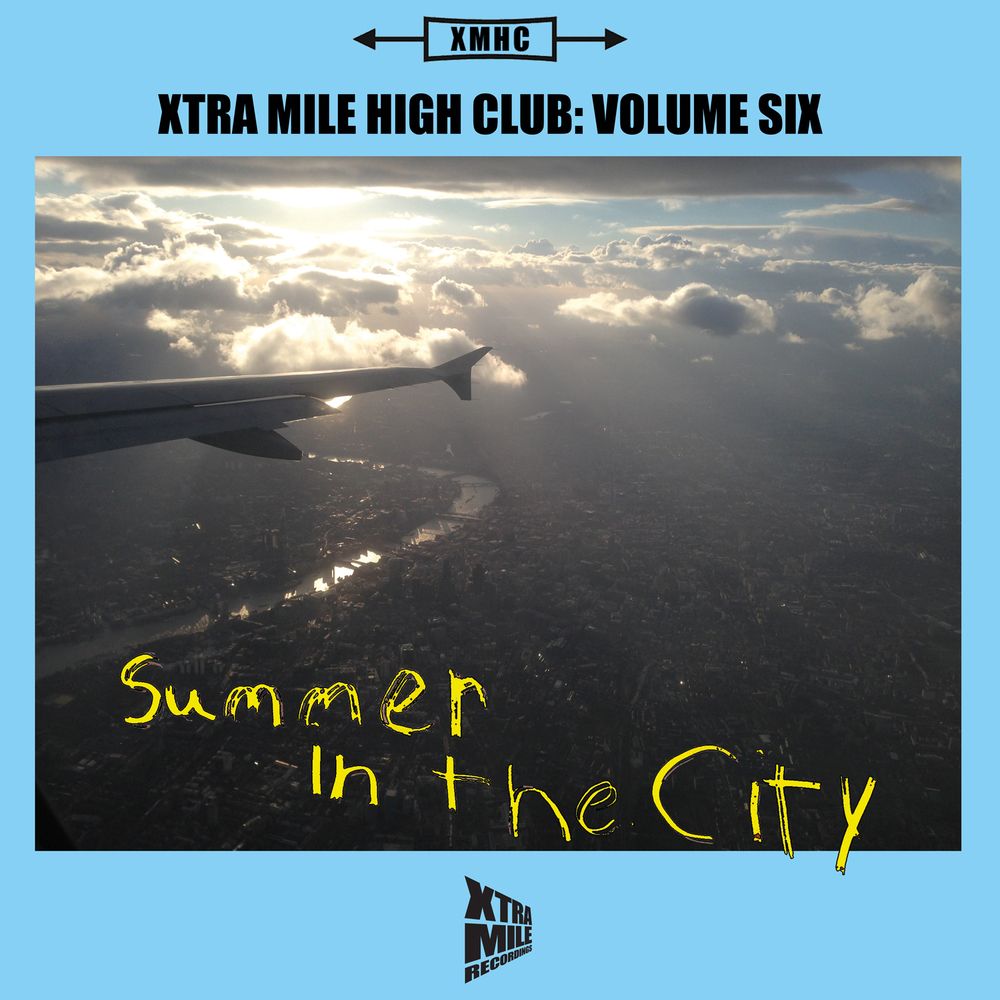XTRA MILE HIGH CLUB VOL 6: SUMMER IN THE CITY OUT 8 JULY