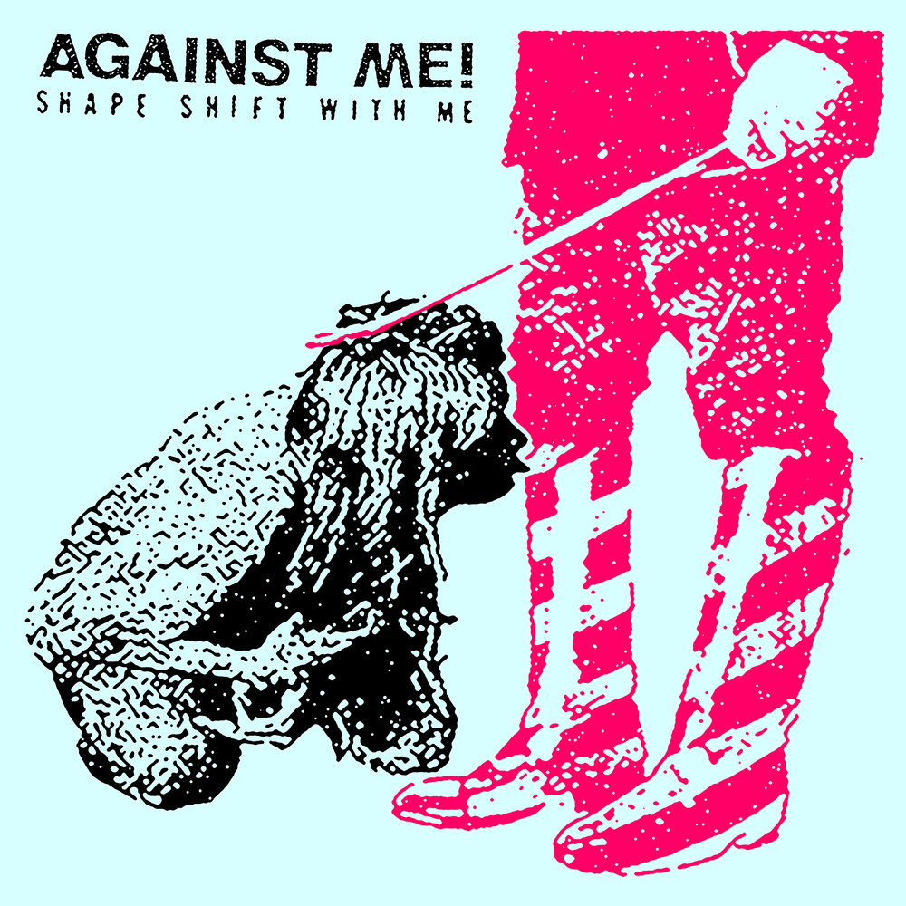 Against Me! – Shape Shift With Me                                    (out 16 September)