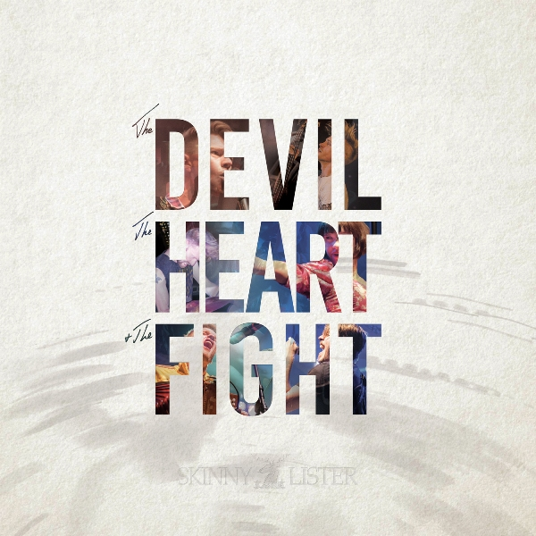 Skinny Lister – The Devil, The Heart & The              Fight (out 30 September)