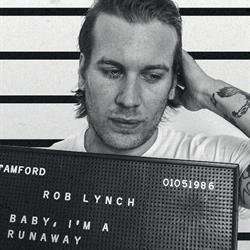 Rob Lynch – Baby, I'm A Runaway