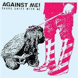 Against Me! – Shape Shift With Me (out 16 September 2016)