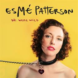 Esmé Patterson –  We Were Wild  (out 11 November 2016)