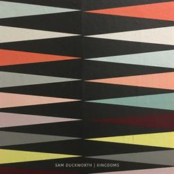 Sam Duckworth –  Kingdoms  (click to buy download)