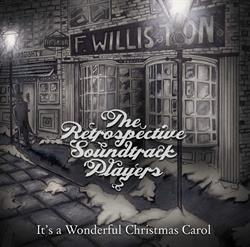 The Retrospective Soundtrack Players –  It's A Wonderful Christmas Carol