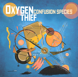 Oxygen Thief –  Confusion Species