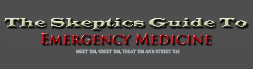 Skeptics Guide to Emergency Medicine