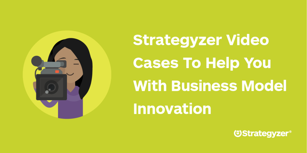 Strategyzer_Video_Cases_BMC_VPC