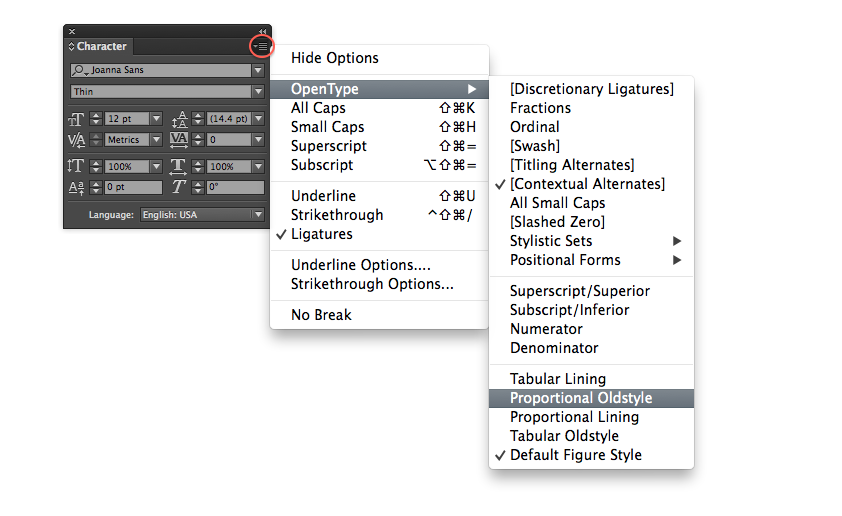 InDesign's Character palette has the OpenType menu kind of hidden, but once you're there, it's a goldmine.