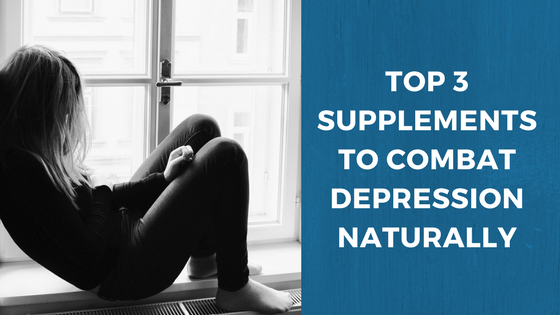TOP 3 SUPPLEMENTS TO COMBAT DEPRESSION NATURALLY.png