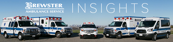 Get Brewster Ambulance Insights, our monthly newsletter dedicated to safety and EMS improvement or read past issues here.