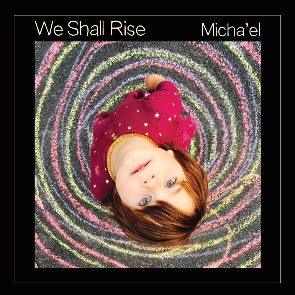 - I am beyond excited to announce that We Shall Rise is set to be released on April 22nd, 2018!  You can download the album at CD Baby at: https://store.cdbaby.com/cd/michael402It will also be available on iTunes, Amazon, Tidal, Spotify, Pandora, etc., etc. etc!  For you old schoolers, CDs will also be available on CD Baby as well as at any live performances.  Thank you so much for your support!  I hope you enjoy the tunes as WE RISE UP, TOGETHER!~Micha'el