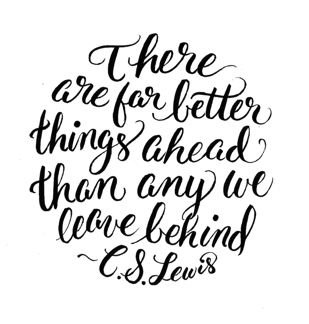 """There are far better things..."" CS Lewis Quote"