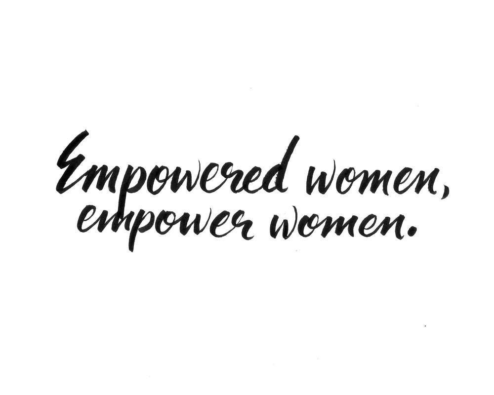 Empowered women, empower women.