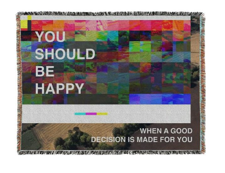 """Lies I've Been Told: 'You Should Be Happy'"" 60x80"",  Cotton Woven Blanket, 2017"