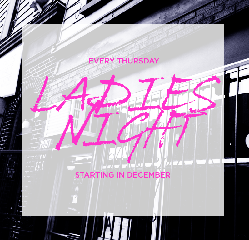 LADIES NIGHT Come on GIRLS! Thursday is the new Friday. Get your weekend started right.   $4 well drinks and $3 whiskey or tequila shots. EVERY THURSDAY