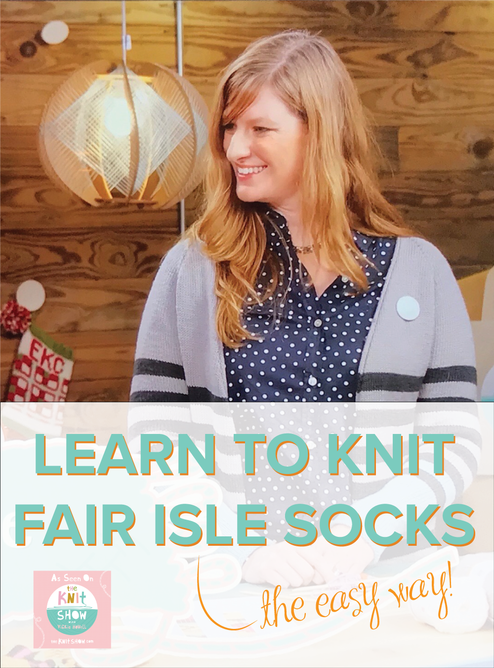 Learn how to knit Fair Isle socks -- the easy way!