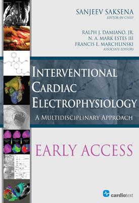 Interventional Cardiac Electrophysiology : A Multidisciplinary Approach - EARLY ACCESS PROGRAM Saksena, 2013