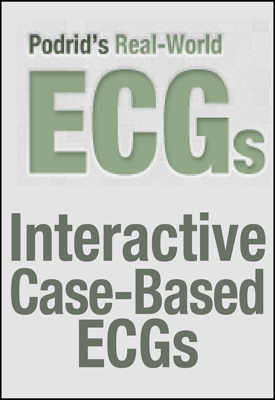 Podrid's Real World ECGs: Interactive ECG Cases for Interpretation and Self-Assessment Podrid, 2012-2013