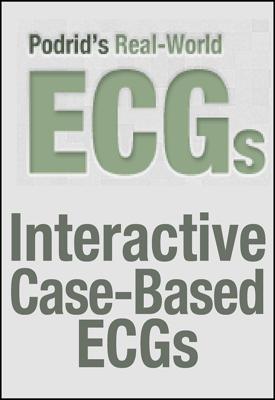Podrid's Real World ECGs: Interactive ECG Cases for Interpretation and Self-Assessment Podrid, 2012-2013