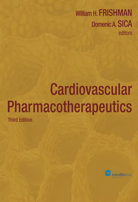 Cardiovascular Pharmacotherapeutics - 3rd Edition Frishman, 2011