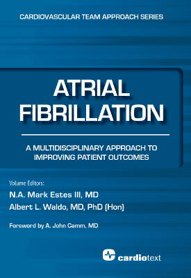 Atrial Fibrillation: A Multidisciplinary Approach to Improving Patient Outcomes Estes, 2015